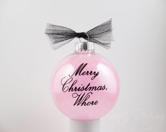 Merry Christmas, Wh*re Glittered Glass Ornament