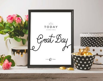 Inspirational Quote Wall Art - Today is Going to Be a Great Day. I Can and I Will.