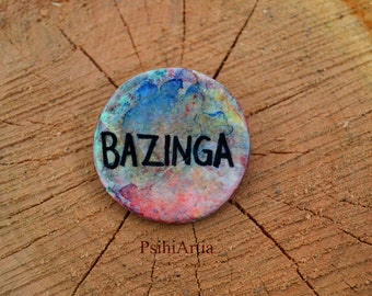 Bazinga brooch Dye brooch Sheldon Cooper brooch Polymer clay brooch Handmade brooch Colorful brooch Handwritten bazinga brooch