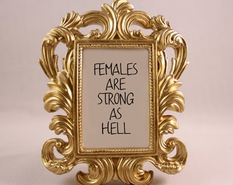 Custom Framed Quote Kimmy Schmidt quote females are strong as hell home decor gift office desk decor ornate frame funny humorous feminist