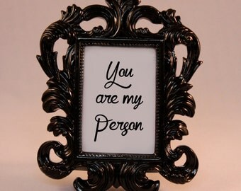 Custom Framed Quote Grey's Anatomy You are my Person home decor gift office desk decor funny humorous friendship quote anniversary bff