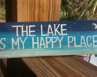 "Rustic casual ""The Lake Is My Happy Place"" mountain/lake Hand painted wood sign"