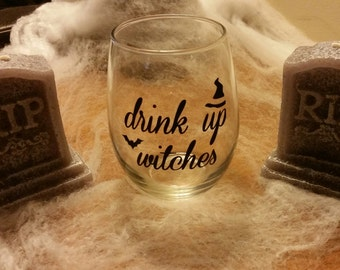 Drink Up Witches / Halloween Wine Glass/ Wine Glass / Halloween Decor/ Stemless Wine Glass