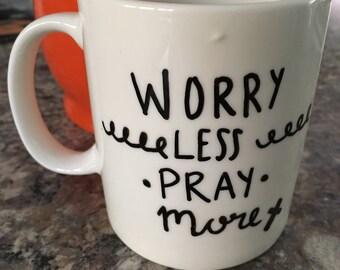 SALE -- Worry less Pray more Mug