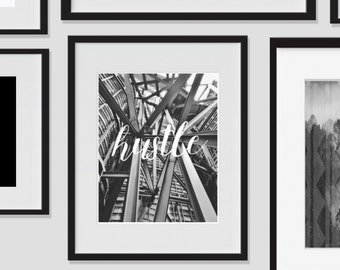 Wall Print Art, Hustle Printable, Architecture Decor, Hustle Quote, 8x10, Abstract, Home Decor, Wall Decor, Black and White, Photography