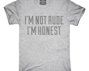 I'm Not Rude I'm Honest T-Shirt, Hoodie, Tank Top, Gifts