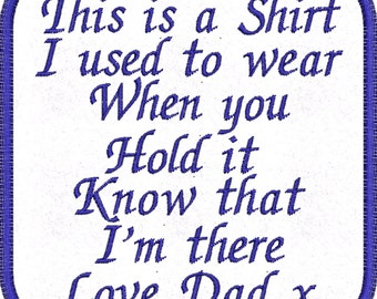 This is a Shirt I used to wear Patch / Label - Remember Loved Ones