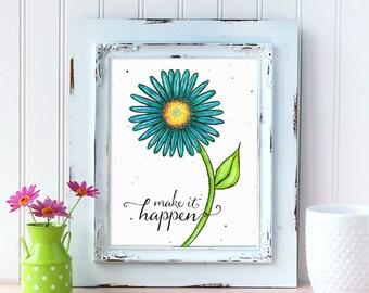 Make It Happen Daisy Art Print. Motivational Wall Art. Blue Daisy Print. Mother's Day Gift. Office Wall Art. Gift for Mom. Gift for Her.