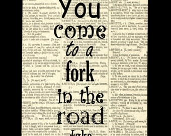 Yogi Berra Quote Print on Dictionary Page Famous Yogi Berra Quote - When You Come to a Fork in the Road, Take it Quote Wall Art Quote Decor