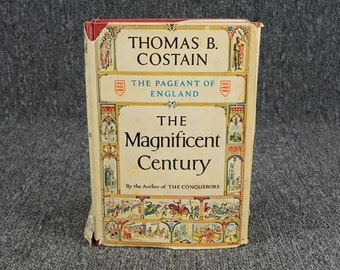 The Pageant Of England The Magnificent Century Thomas B. Costain 1951 Hardcover