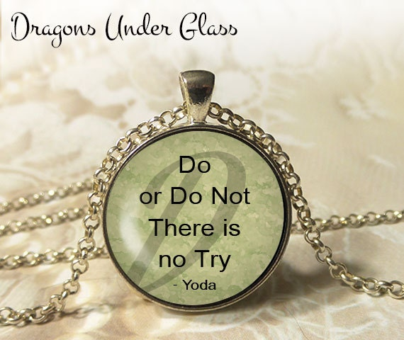 Yoda Quote There Is No Try: Do Or Do Not There Is No Try Necklace Yoda Quote