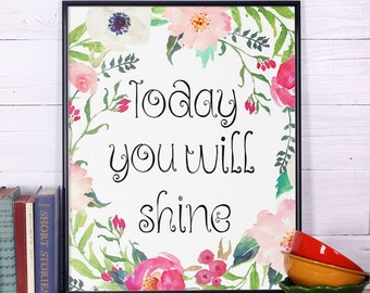 "Inspirational Print ""Today you will shine"", Inspirational Quote Print, Typography Print, Life Motivation, Poster, Wall Art, Wall Decor"