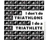 Triathlon Card - I don't do triathlons, I do a triathlete