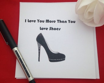 I Love You More Than You Love Shoes Card, Anniversary Card For Her, Love Birthday Card, Handmade Cards, Funny Card, Shoe Lover Card