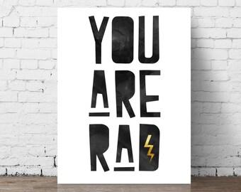 You Are Rad // Printable Nursery Wall Art / Baby Shower Gift / Black & White Print / Children's Room Decor / Kids Room / Boys Room / Gold