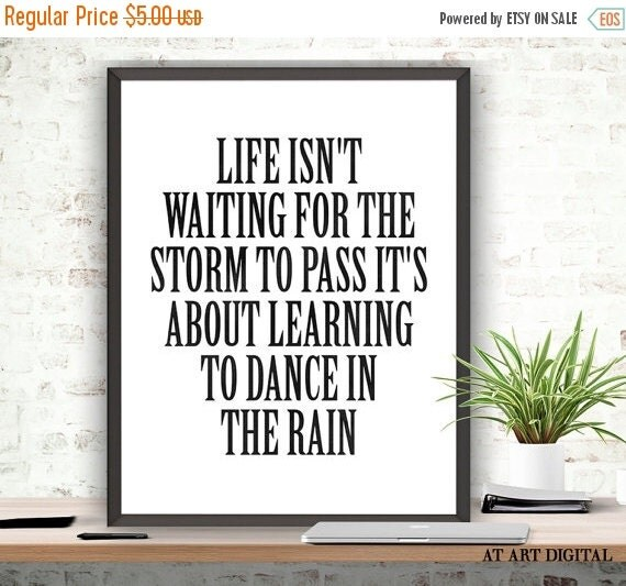 Sale Life Isnt About Waiting For The Storm To Pass By Atartdigital