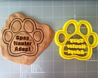 Dog Paw (Spay Neuter Adopt) Cookie Cutter or Customize your pet name