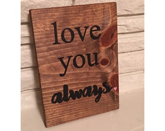 Love You Always Valentines Day Sign
