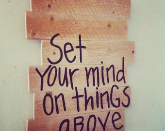 Handmade wooden sign 'Set your mind on things above'