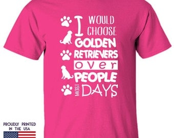 I would choose Golden Retrievers over People most Days Ttd1