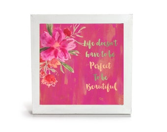 Life doesn't have to be perfect - Cubicle Frame/Office Print/Cubicle Decor/Home Decor