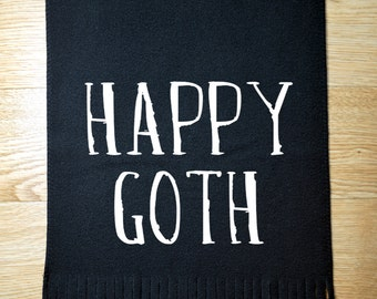 Happy Goth scarf - black scarf - goth fashion - goth scarf - funny scarf
