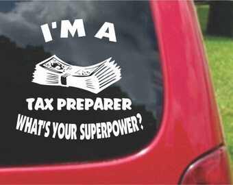 Set (2 Pieces) I'm a TAX PREPARER  What's Your Superpower? Sticker Decals 20 Colors To Choose From.  U.S.A Free Shipping