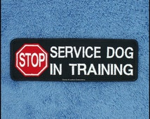 Stop Service Dog In Training Patch Size: 2x6 inch Danny & LuAnns Embroidery