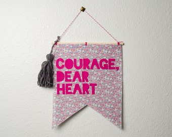 courage, dear heart -- wall hanging / banner // nursery decor, toddler girl wall decor, gray pink wall banner, brave inspirational art