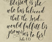 SVG, DXG & PNG - Blessed is she who has believed that the Lord would fulfill his promise to her! Luke 1:45