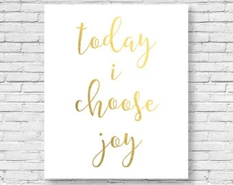today i choose joy inspirational quote wall art print gold foil decor printable instant download