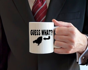 Chicken butt coffee mug, guess what, coffee mug, novelty mug, gifts for him, gifts for her, statement mug, funny mugs, sarcasm, silly humor