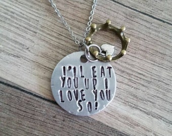 "Inspired by Where the Wild things are/ ""I will eat you up, I love you so"" Necklace"