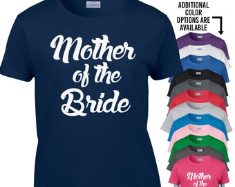 Mother of the Bride / Mother of the Bride Shirt / Mother of the Bride T-Shirt / 322