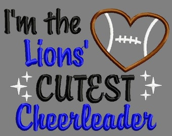 Buy 3 get 1 free!  I'm the Lions' cutest cheerleader applique embroidery design, football