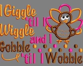 Buy 3 get 1 free!  I giggle til I wiggle and I gobble til I wobble applique embroidery design