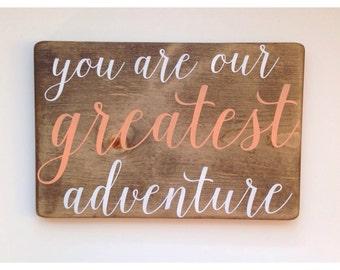 you are our greatest adventure handmade wood sign nursery decor