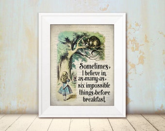 Sometimes I believe in as many as six impossible things before breakfast - Alice in Wonderland Decoration - Alice in Wonderland Quote Print