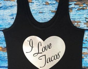"""Ladies """"I Love Tacos"""" Tee"""