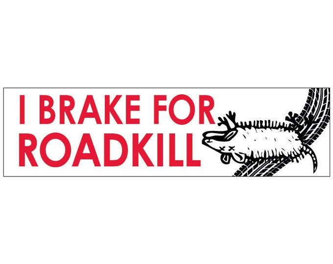I Brake for Roadkill Decal Vinyl or Magnet Bumper Sticker