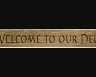 Welcome To Our Deck, Engraved Wooden Sign, Rustic Decor
