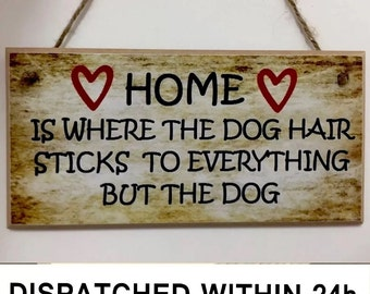 Home is where the Dog hair funny quote Wooden Sign Wall Plaque