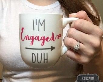 "Personalized ""I'm Engaged, DUH"" Coffee Mug"