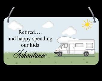 Motorhome, Campervan - Spending the kids inheritance - Wall - Door Plaque -Sign - FREE POSTAGE