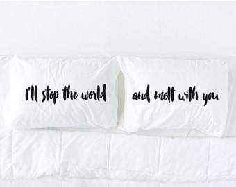 """His and Hers Pillowcase Set, """"I'll stop the world and melt with you"""" Imprinted in Black, 80s music, black and white bedding, Pillow Talk"""