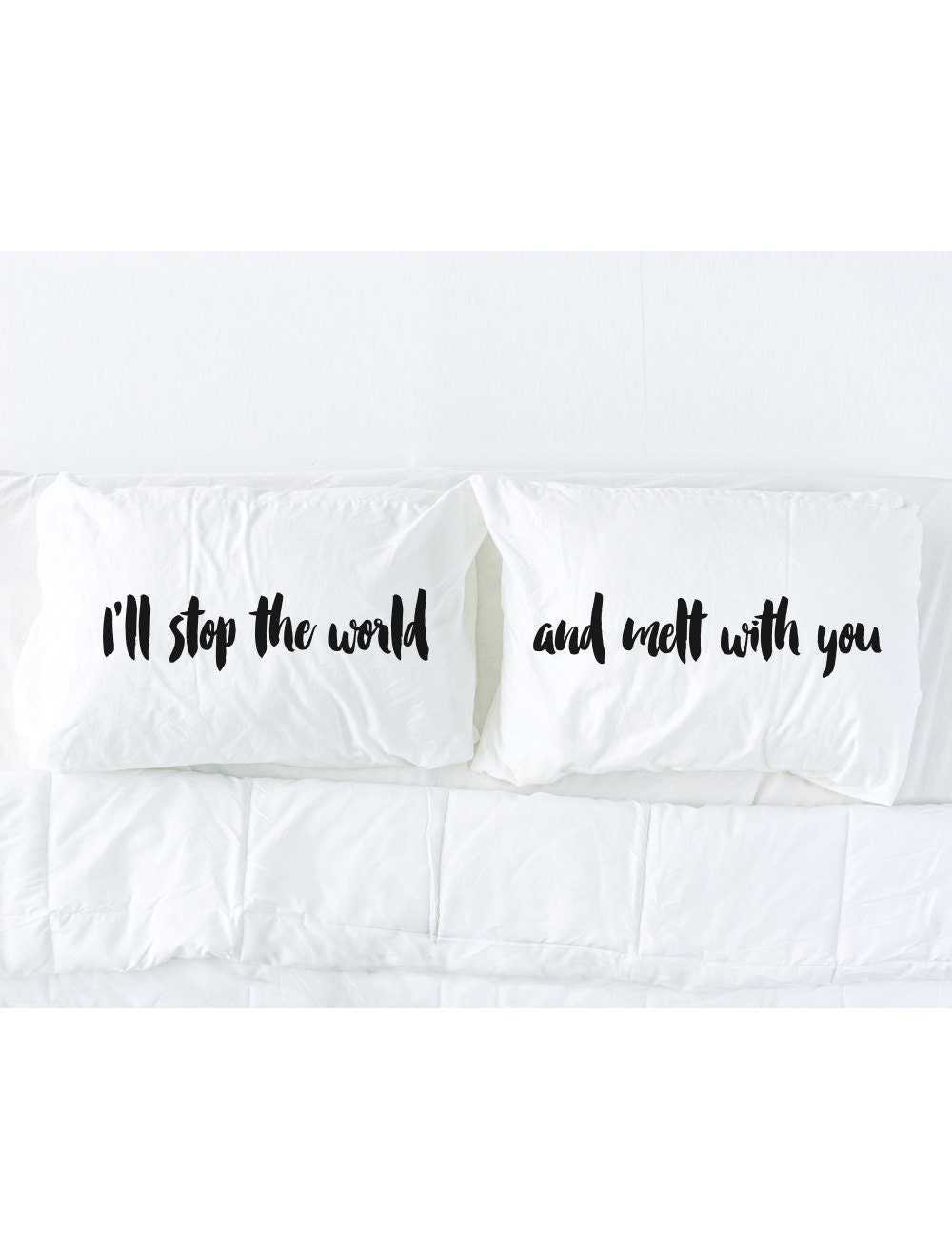 His And Hers Pillowcase Set, Iu0027ll Stop The World And Melt With You  Imprinted In Black, 80s Music, Black And White Bedding, Pillow Talk