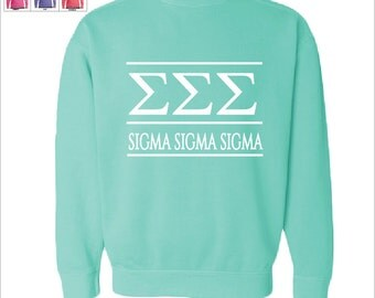 Sigma Sigma Sigma // Tri Sigma  // Sorority Comfort Color Greek Letters Sweatshirt // Choose Your Color