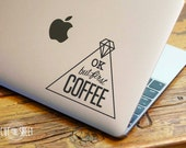 Ok but first coffee - Laptop Decal - Laptop Sticker - Car Sticker - Car Decal