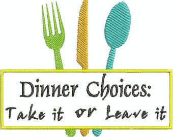 Dinner Choices: Take it or Leave it - Digital embroidery design