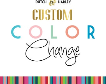 Dutch & Harley CUSTOM COLOR Add-On